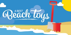 6 Best Beach Toys To Make the Most Of This Summer