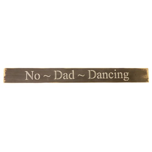 Long Wooden Sign - No Dad Dancing