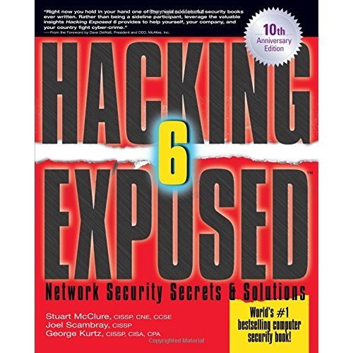 Hacking Exposed, Sixth Edition: Network Security Secrets& Solutions: Network Security Secrets and Solutions