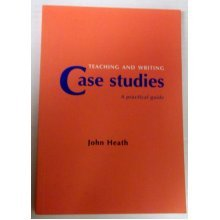 Teaching and Writing Case Studies: A Practical Guide