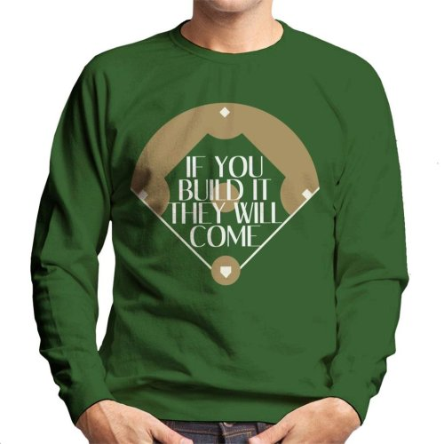 If You Build It They Will Come Field Of Dreams Men's Sweatshirt