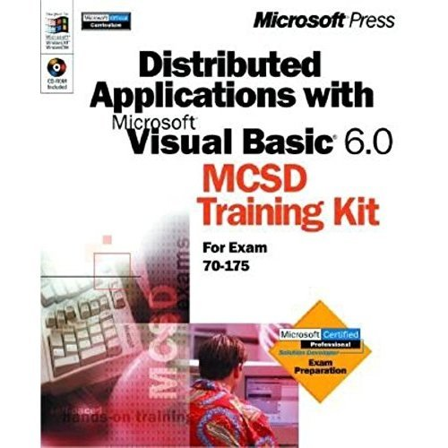 Distributed Applications with Microsoft Visual Basic 6.0 McSd Training Kit : For Exam 70-175