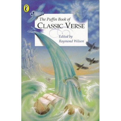 The Puffin Book of Classic Verse (Puffin poetry)