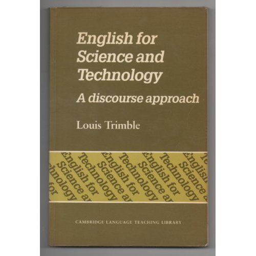 ENGLISH FOR SCIENCE AND TECHNOLOGY: A DISCOURSE APPROACH (CAMBRIDGE LANGUAGE TEACHING LIBRARY)