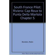 South France Pilot: Riviera: Cap Roux to Punta Della Martola Chapter 5