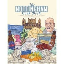 The Nottingham Cook Book: a Celebration of the Amazing Food & Drink on Our Doorstep