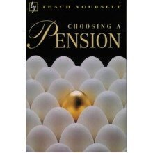 Choosing a Pension (teach Yourself: Home Finance)
