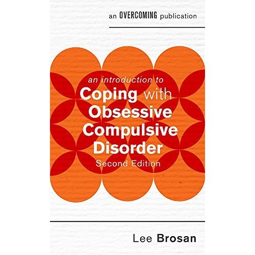 An Introduction to Coping with Obsessive Compulsive Disorder, 2nd Edition (An Introduction to Coping series)