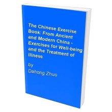 The Chinese Exercise Book: From Ancient and Modern China - Exercises for Well-being and the Treatment of Illness