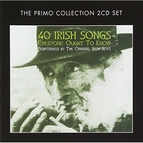Original Irish Boys the - 40 Irish Songs Everyone Ought [CD]