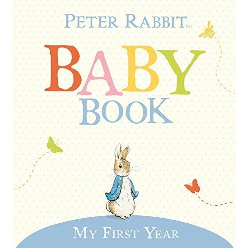 The Original Peter Rabbit Baby Book - My First Year (us Version) (beatrix Potter)