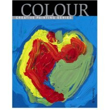 Colour: Creative Painting (Creative Painting Series)