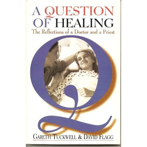 A Question of Healing: The Reflections of a Doctor and a Priest