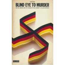 Blind Eye To Murder. Britain, America And The Purging Of Nazi Germany, A Pledge Betrayed