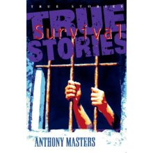 True Survival Stories (Ture Stories Series)