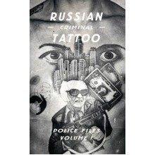 Russian Criminal Tattoo: Volume I