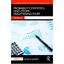Probability, Statistics and Other Frightening Stuff (Working Guides to Estimating & Forecasting)