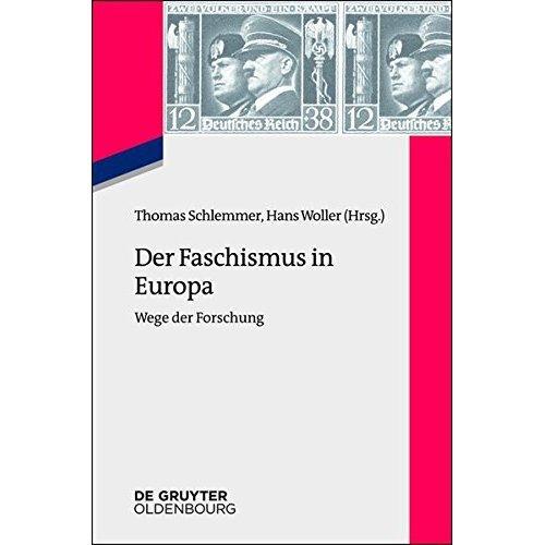 Der Faschismus in Europa: Wege Der Forschung (Zeitgeschichte Im Gespräch)