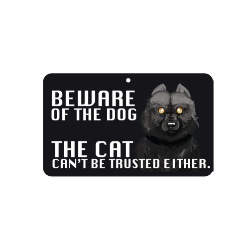 Fun Sign - Beware Of The Dog, the Cat Can't Be Trusted