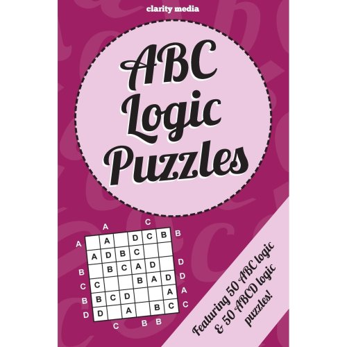 ABC Logic Puzzles: 100 of the very best ABC/ABCD logic puzzles featuring  full solutions