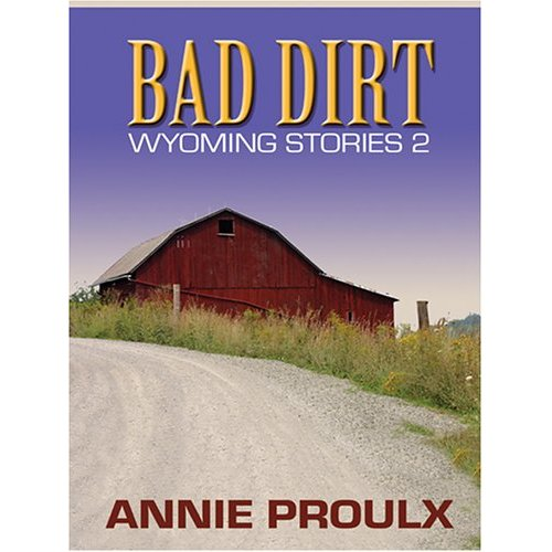 Bad Dirt: Wyoming Stories 2 (Basic)