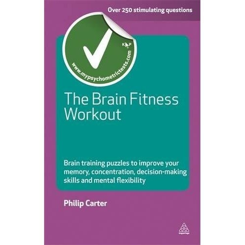 The Brain Fitness Workout: Brain Training Puzzles to Improve Your Memory Concentration Decision Making Skills and Mental Flexibility (testing Series)
