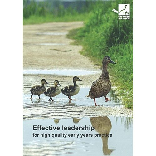 Effective Leadership for High Quality Early Years Practice