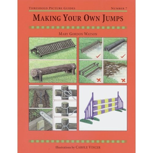 Making Your Own Jumps (Threshold Picture Guide) (Paperback)