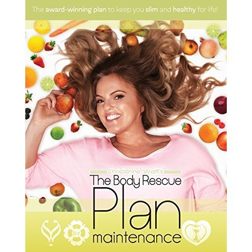 The body rescue maintenance plan: For Life (`The body rescue plan)