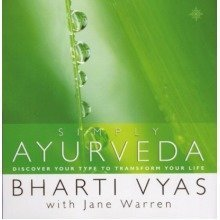 Simply Ayurveda: Discover Your Type to Transform Your Life