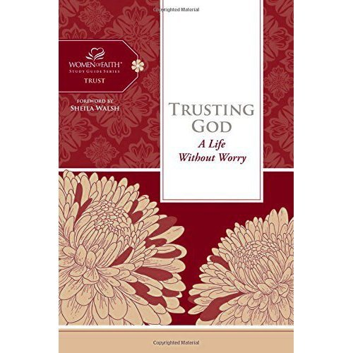 Tusting God HB (Women of Faith Study Guides)