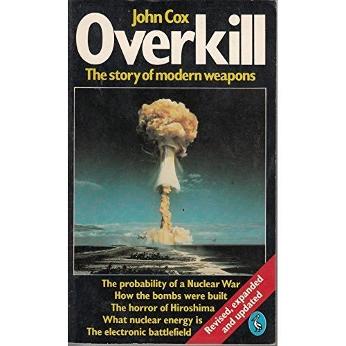 Overkill: The Story of Modern Weapons