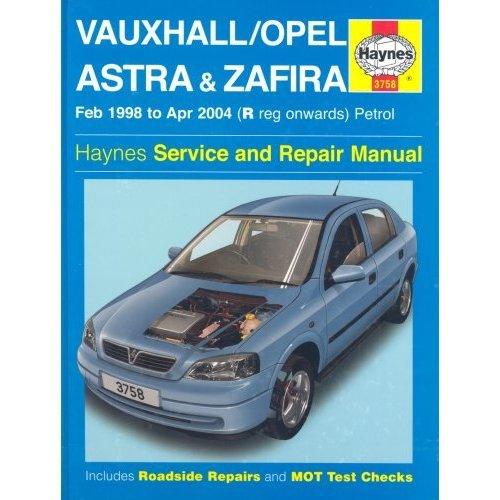 Vauxhall / Opel Astra & Zafira, February 1998 to April 2004 (R registration onwards) Petrol (Haynes Service and Repair Manuals) (Service & repair ...