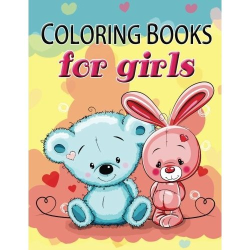 Cute Coloring Book for Girls: The Really Best Relaxing Colouring Book For  Girls 2017 (Cute, Animal, Dog, Cat, Elephant, Rabbit, Owls, Bears, Kids ...