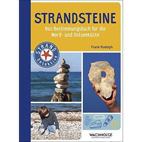Strandsteine: Das Bestimmungsbuch für die Nord- und Ostseeküste