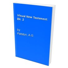 Visual New Testament: Bk. 2