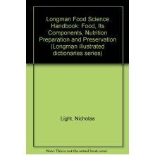 Longman Food Science Handbook: Food - Its Components, Nutrition, Preparation and Preservation (Handbook Series)