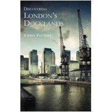 Discovering London's Docklands