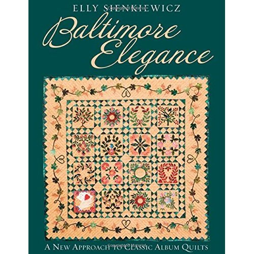 Baltimore Elegance: A New Approach to Classic Album Quilts