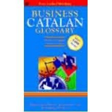 Business Glossary: English-catalan, Catalan-english (bilingual Business Glossary)