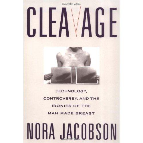 Cleavage: Technology, Controversy and the Ironies of the Man-made Breast