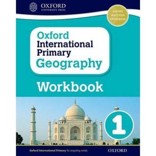 Oxford International Primary Geography: Workbook 1: Workbook 1