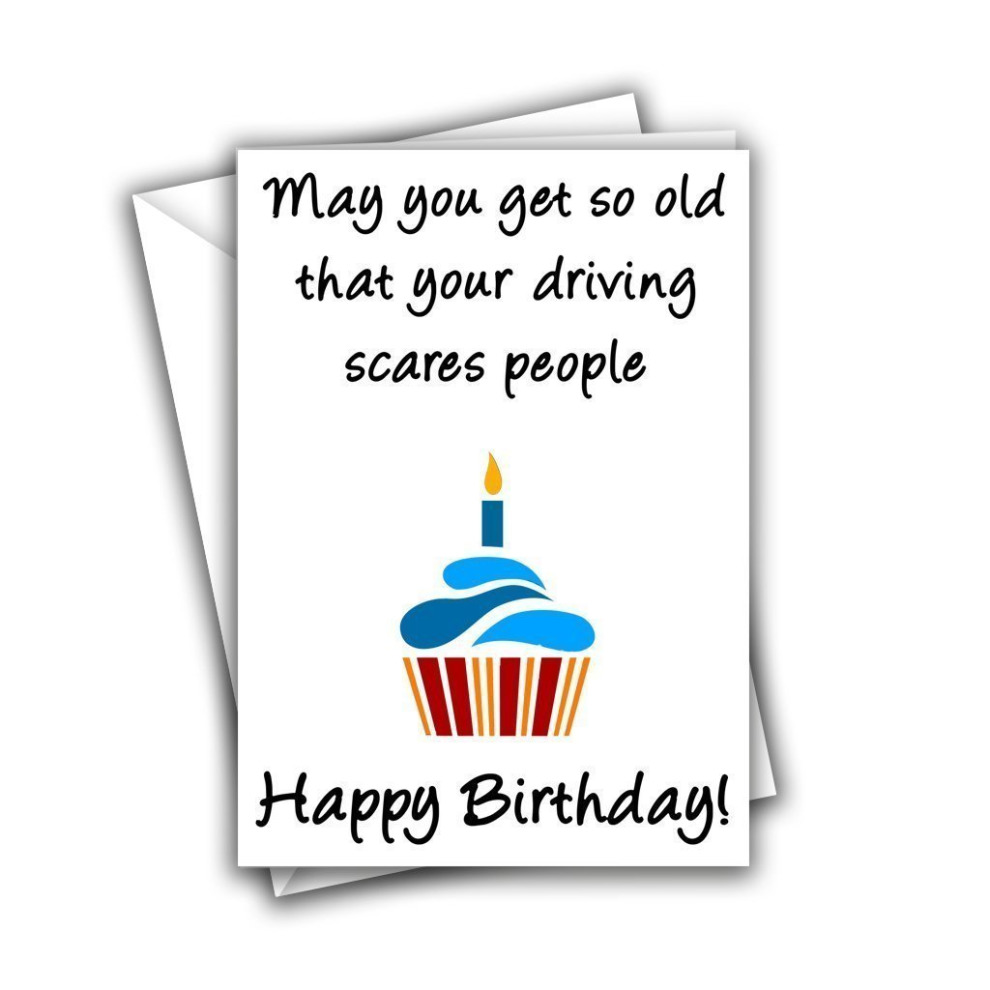 May You Get So Old That Your Driving Scares People Funny