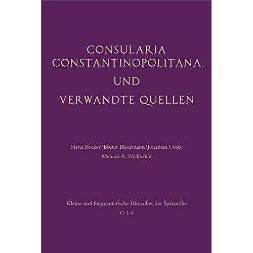 Consularia Constantinopolitana und verwandte Quellen: Consularia Constantinopolitana · Fastenquelle des Sokrates ·Berliner Chronik ·...