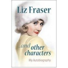 Liz Fraser... and Other Characters
