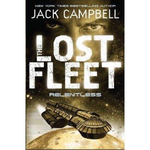 The Lost Fleet: Relentless Bk. 5