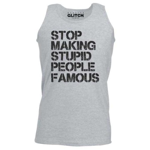 Reality Glitch Men's Stop Making Stupid People Famous Vest