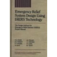 Emergency Relief System Design DIERS (Diers Project Manual)