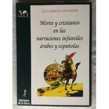 Moros Y Cristianos En Las Narraciones Infantiles Árabes Y Españolas (Colección Nuestro Mundo)