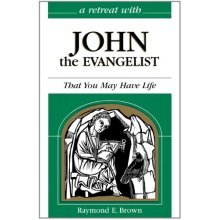 Retreat with John the Evangelist: That You May Have Life